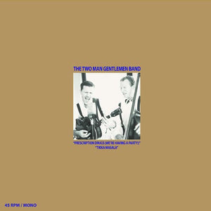 The Two Man Gentlemen Band - Prescription Drugs/Tikka Masala (7'' vinyl single)