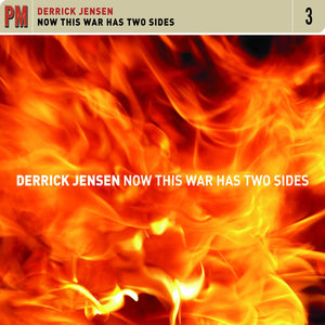Derrick Jensen - Now This War Has Two Sides