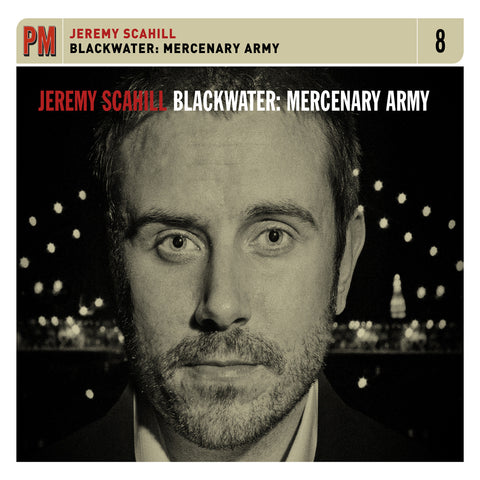 Jeremy Scahill - Blackwater: Mercenary Army