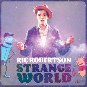 Ric Robertson - Strange World