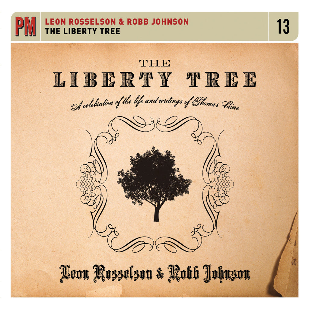 Leon Rosselson & Robb Johnson - The Liberty Tree: A Celebration of the Life and Writings of Thomas Paine