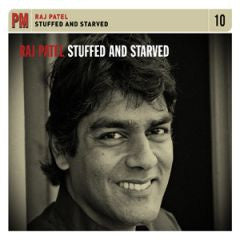 Raj Patel - Stuffed and Starved