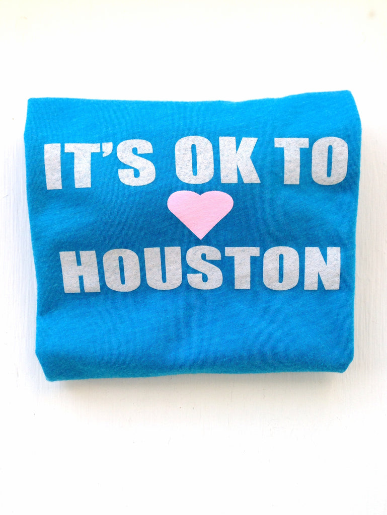 its ok to love houston
