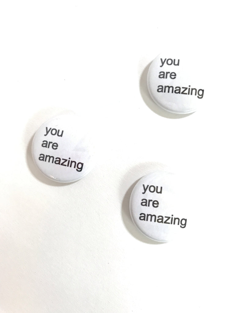 You are Amazing - buttons