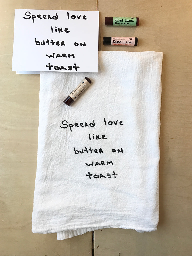 Spread Love like Butter on warm toast - dish towel