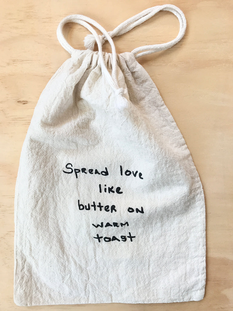 Spread love like butter on warm toast - stash bag