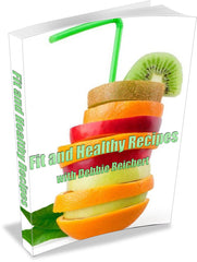 Fit and Healthy Recipes Cookbook with Debbie Reichert