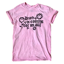 Load image into Gallery viewer, pink death is coming tee