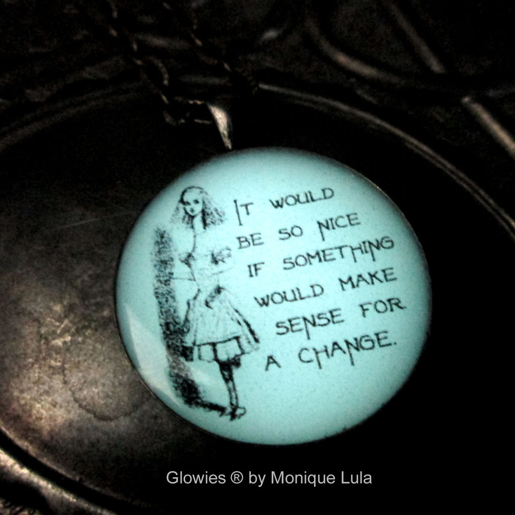 It Would Be So Nice Alice Quote Glow Necklace