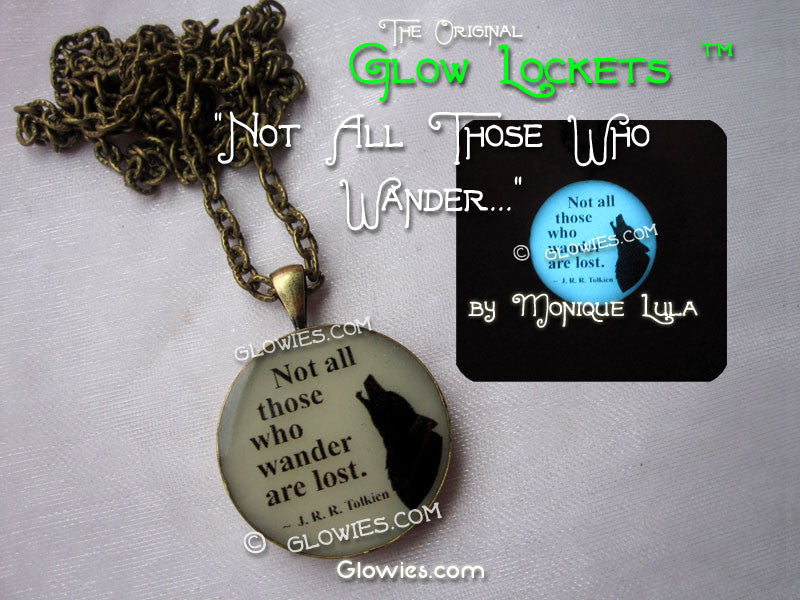 Not All Those Who Wander Are Lost Tolkien quote glow in the dark pendant