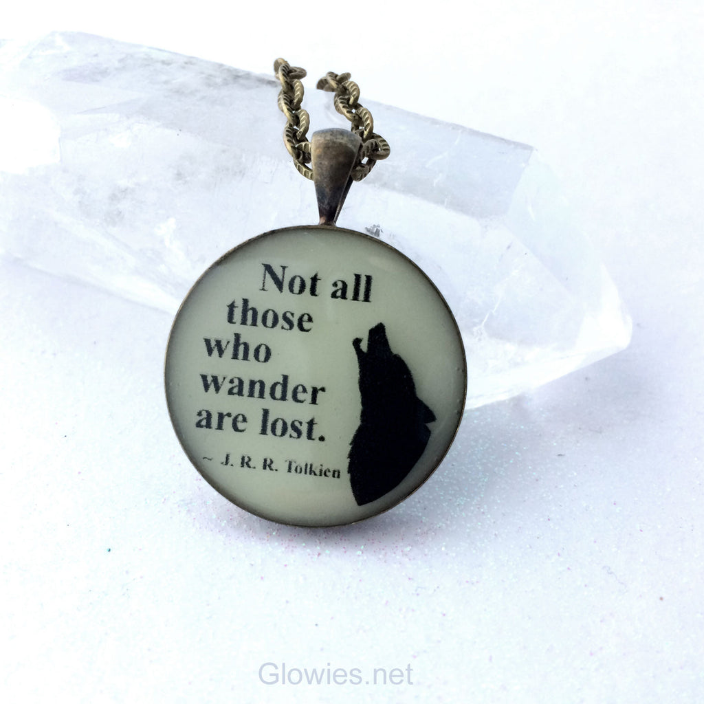 Not All Those Who Wander Are Lost Tolkien quote glow in the dark