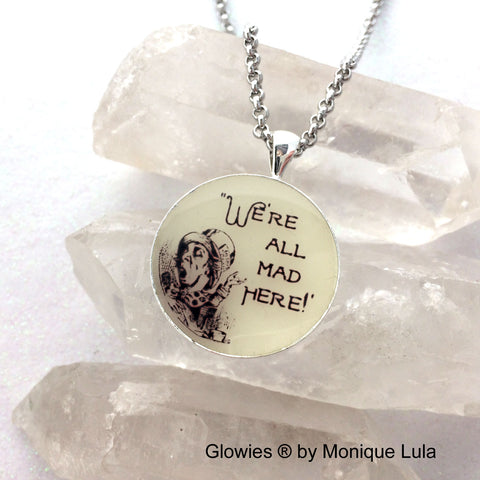 We're All Mad Here Hatter Alice Quote Necklace