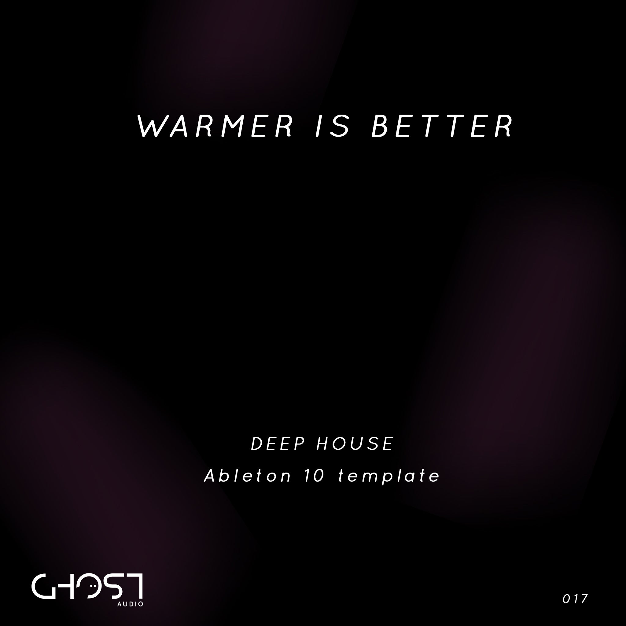 WARMER IS BETTER - DEEP HOUSE ( ABLETON TEMPLATE )