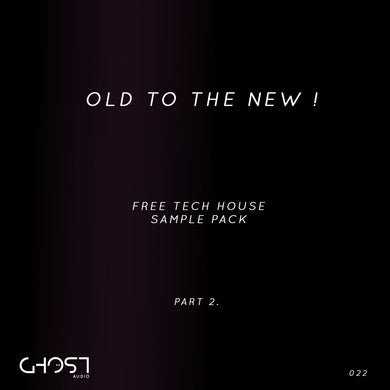 OLD TO THE NEW PART2 ( FREE TECH HOUSE SAMPLE PACK )