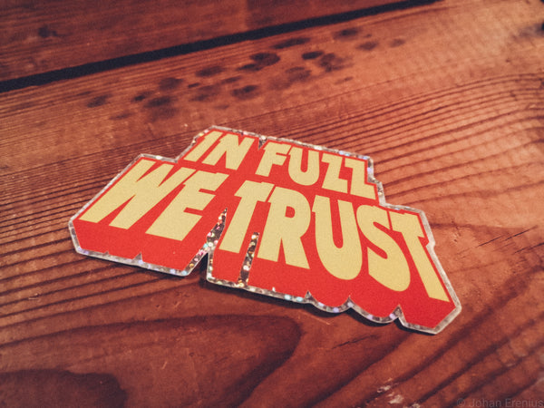 In Fuzz We Trust - Sticker - mangobeard
