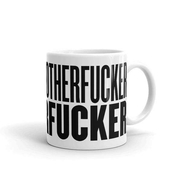 Don't Say Motherfucker. Motherfucker 11oz Mug - mangobeard