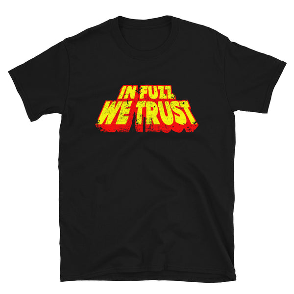 In Fuzz We Trust Unisex T-Shirt - mangobeard