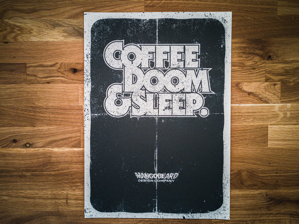 'Coffee, Doom & Sleep' Print - mangobeard