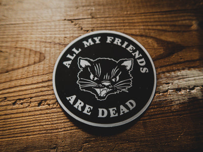 All My Friends Are Dead - Sticker - mangobeard