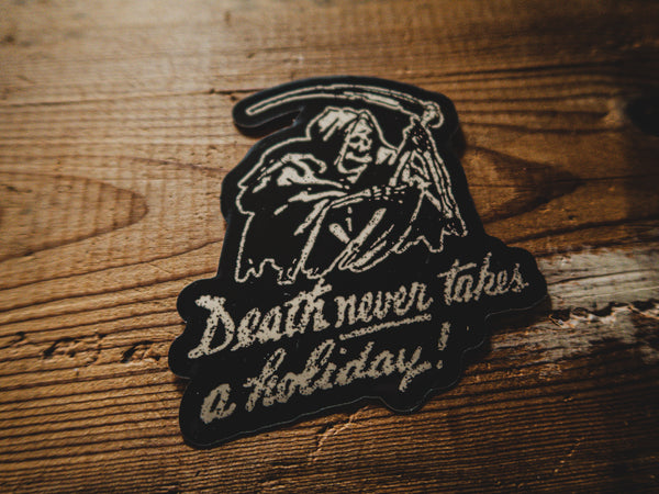 Death Never Takes A Holiday - Sticker - mangobeard