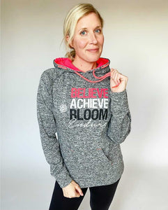 Believe, Achieve, Bloom, Endure Hoodie