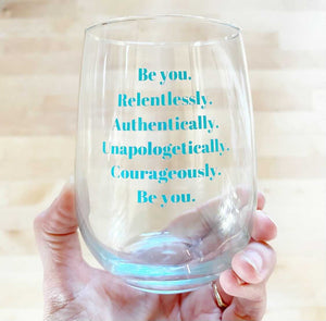Be You Wine Glass