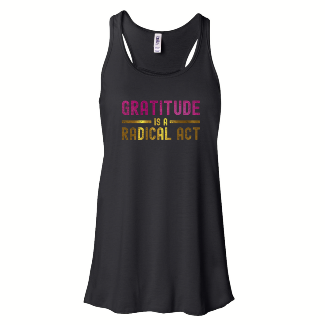 Graditude is a Radical Act Flowy Racerback Tank