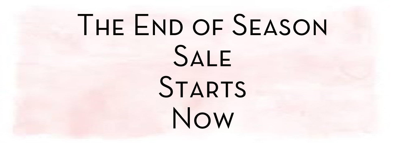 The End of Season SALE starts now