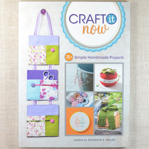 Craft it Now 75+ Simple Handmade Projects