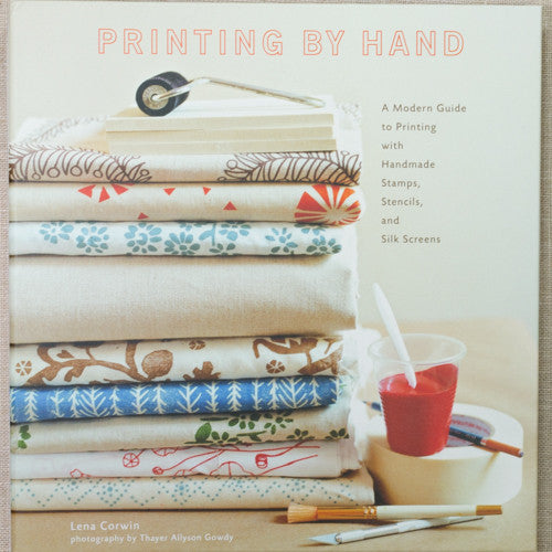 Printing by Hand: A Modern Guide to Printing with Handmade Stamps