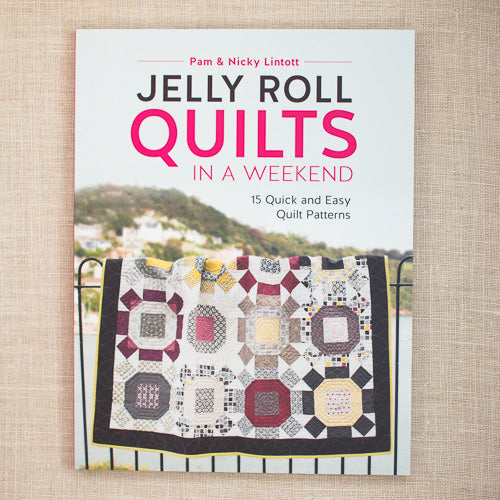 jelly roll quilts in a weekend pam lintott nicky lintott