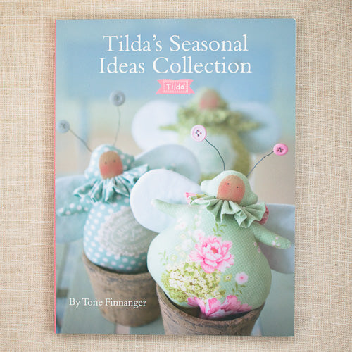 tilda's seasonal ideas collection tone finnanger sew and so