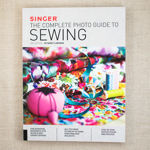 singer the complete photo guide to sewing 3rd edition nancy langdon