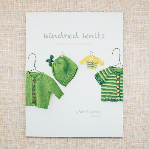 Kindred Knits Knitting for Little ones near and far susan b anderson quince & Co.