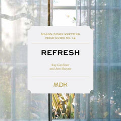 Modern Daily Knitting - Field Guide No. 14: Refresh