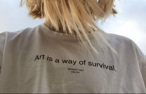 """Art Is A Way Of Survival"" Tee - Dreamer Store"
