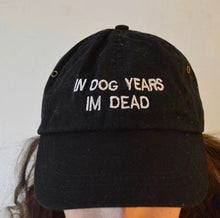 Load image into Gallery viewer, In Dog Years I'm Dead Şapka
