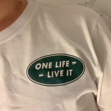 Load image into Gallery viewer, One Life Live It T-Shirt