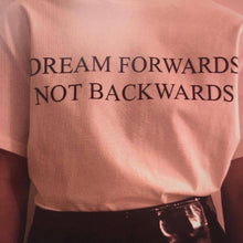 Load image into Gallery viewer, Dream Forwards T-Shirt - Dreamer Store