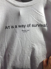 "Load image into Gallery viewer, ""Art Is A Way Of Survival"" Tee - Dreamer Store"