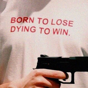Born To Lose T-Shirt - Dreamer Store