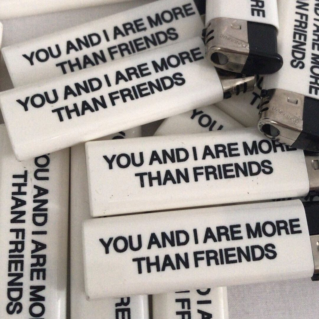 """More Than Friends"" Lighter - Dreamer Store"