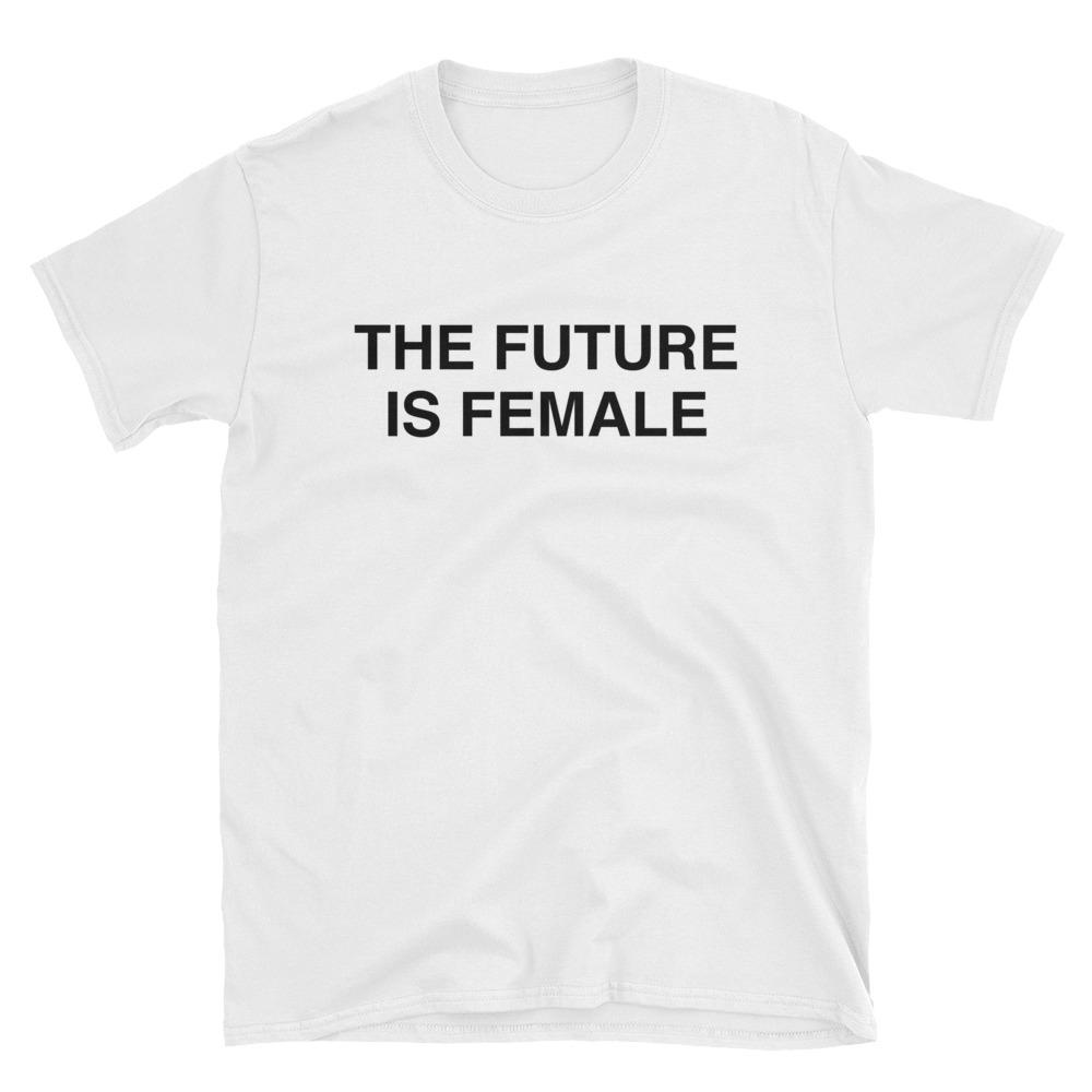 The Future Is Female T-Shirt - Dreamer Store