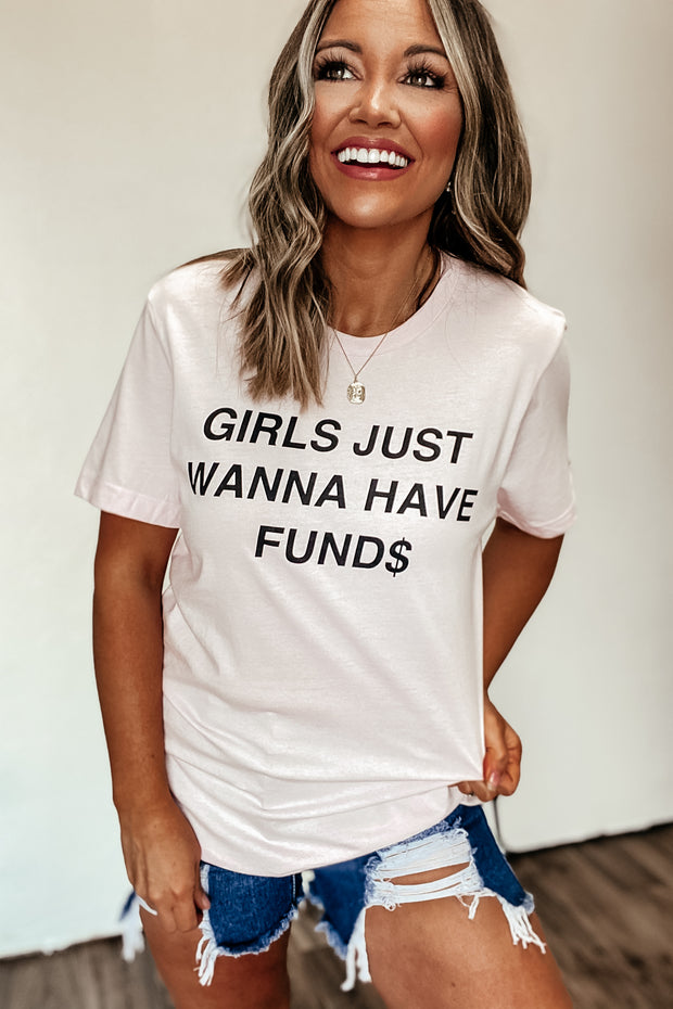 Just Wanna Have Fund$ Tee