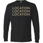 Gold Location Location Location - Long Sleeve Men's T-Shirt