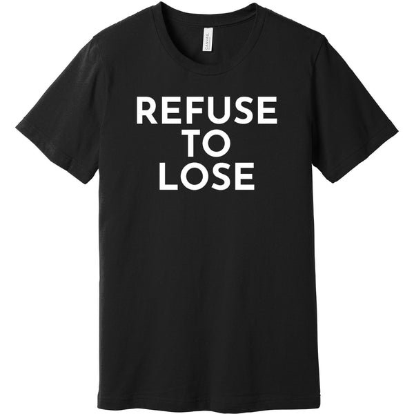 White Refuse To Lose - Short Sleeve Men's T-Shirt