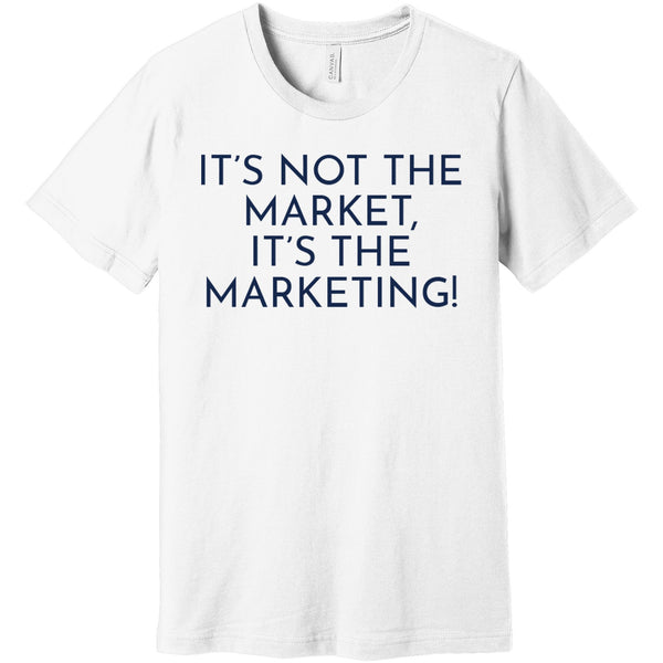 Navy It's Not The Market, It's The Marketing - Short Sleeve Men's T-Shirt