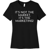 White It's Not The Market, It's The Marketing - Short Sleeve Women's T-Shirt