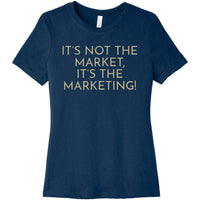 Gold It's Not The Market, It's The Marketing - Short Sleeve Women's T-Shirt