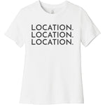 Charcoal Location Location Location - Short Sleeve Women's T-Shirt